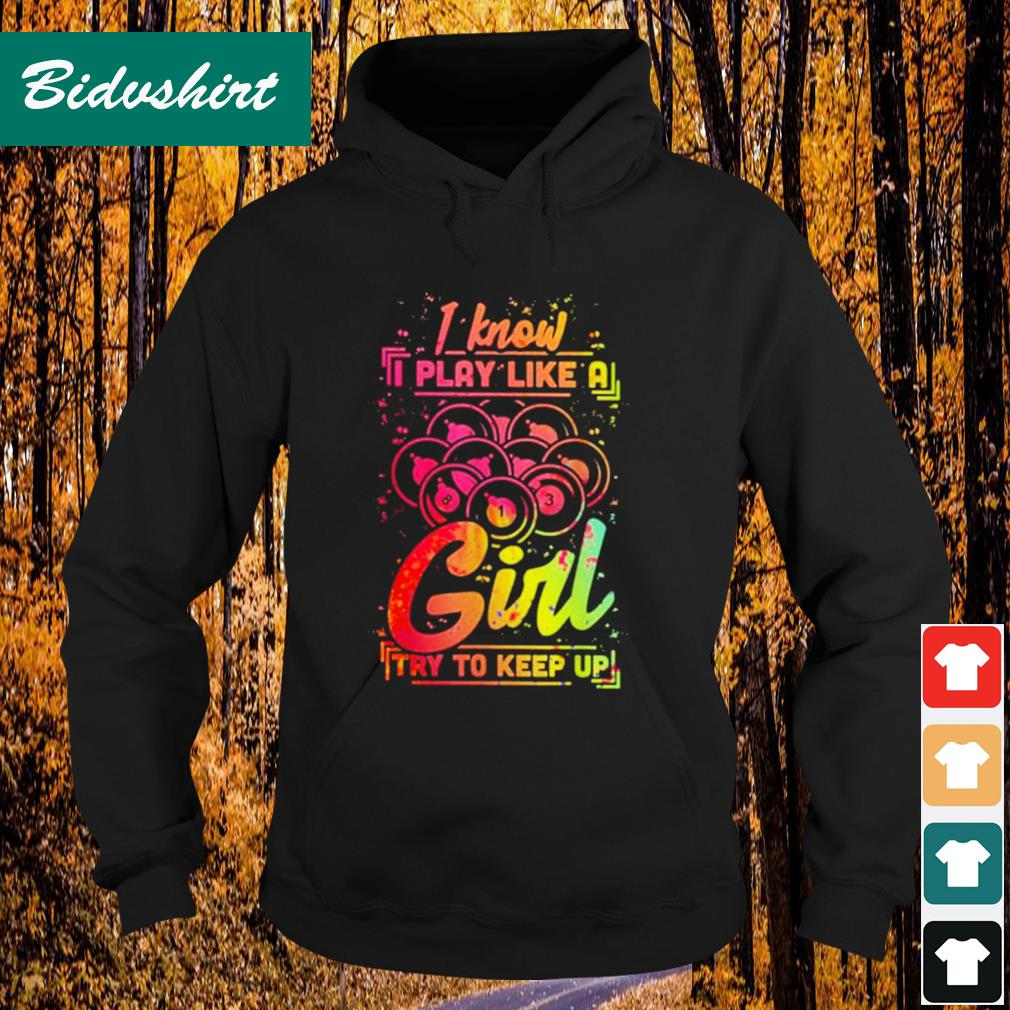 I know play like a girl try to keep up Hoodie
