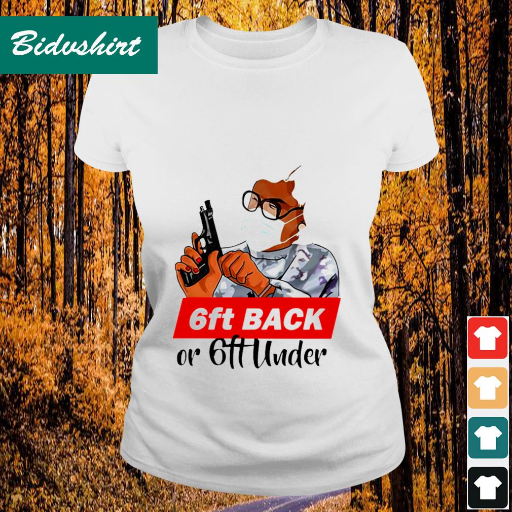 6ft back or 6ft under s Ladies-tee