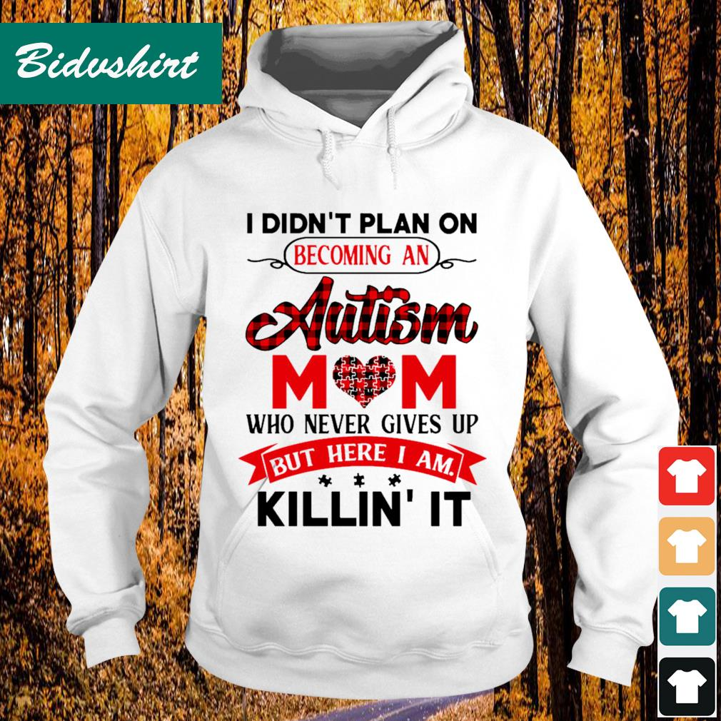 I didn't plan on becoming an autism mom who never gives up but here I am killin' it s Hoodie