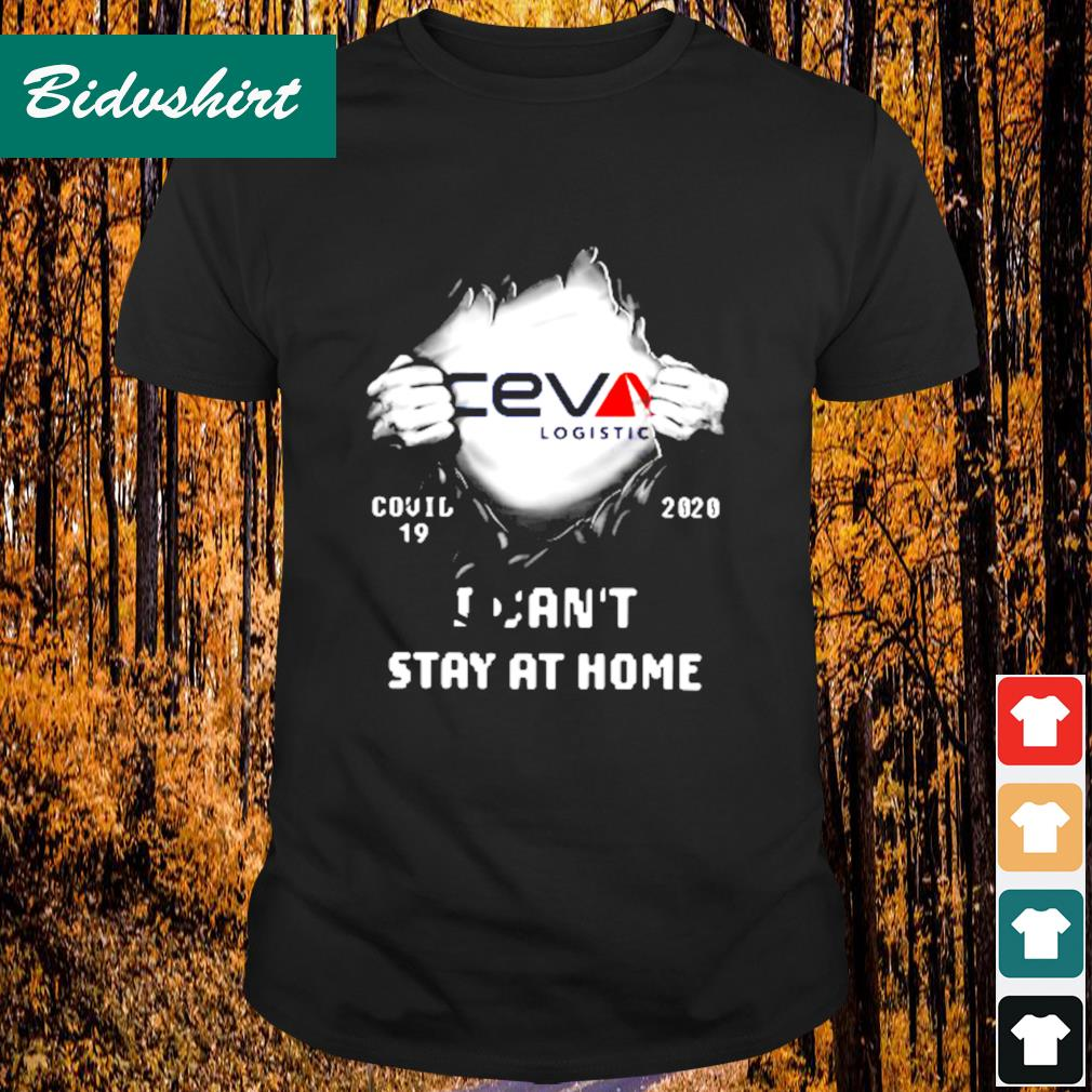Ceva logistic inside me Covid-19 2020 I can't stay at home shirt
