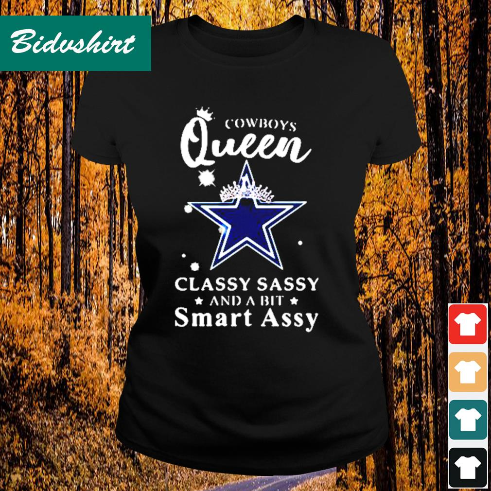 Cowboys Queen classy sassy and a bit smart assy s Ladies-tee