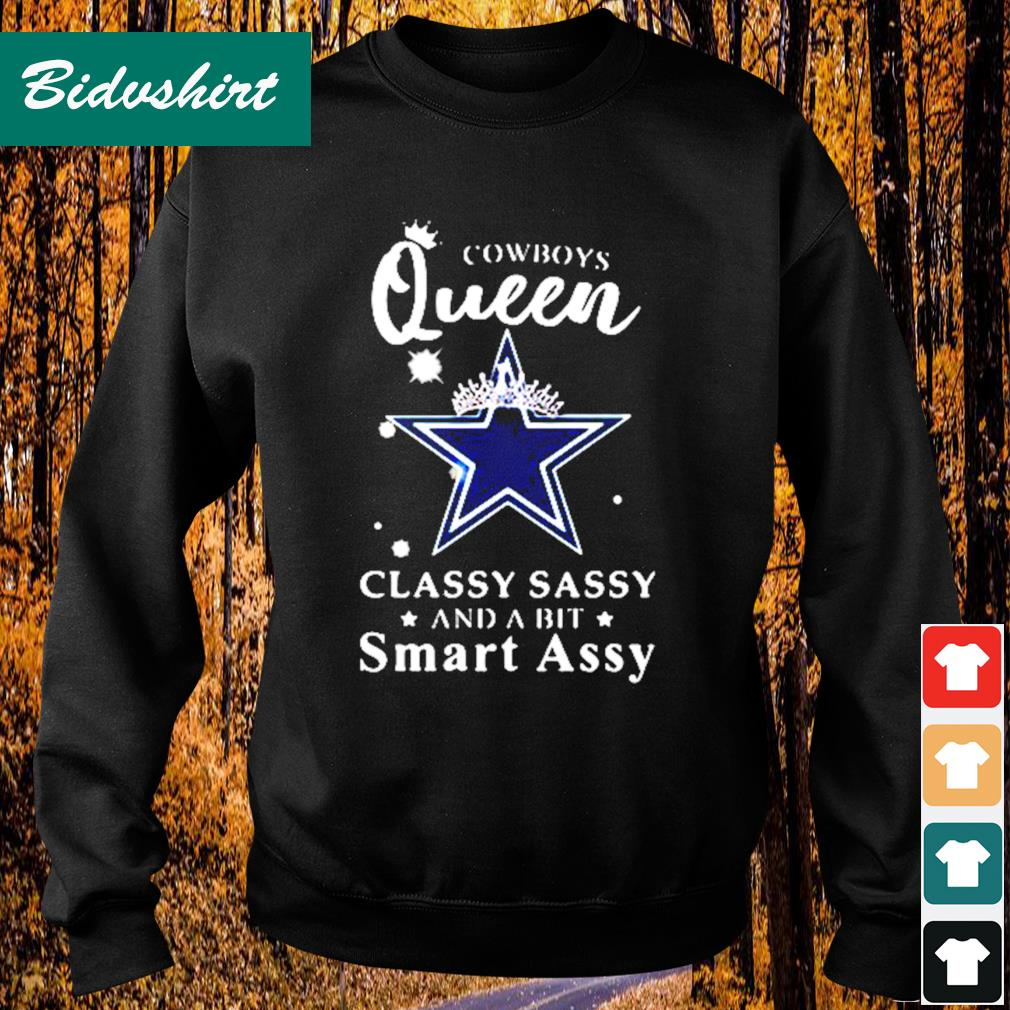 Cowboys Queen classy sassy and a bit smart assy s Sweater