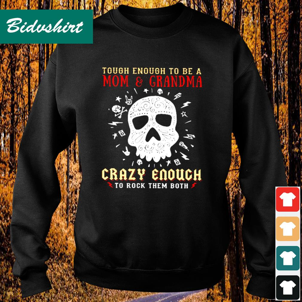 Grandma skull hippie tough enough to be a mom and grandma crazy enough to rock them both s Sweater