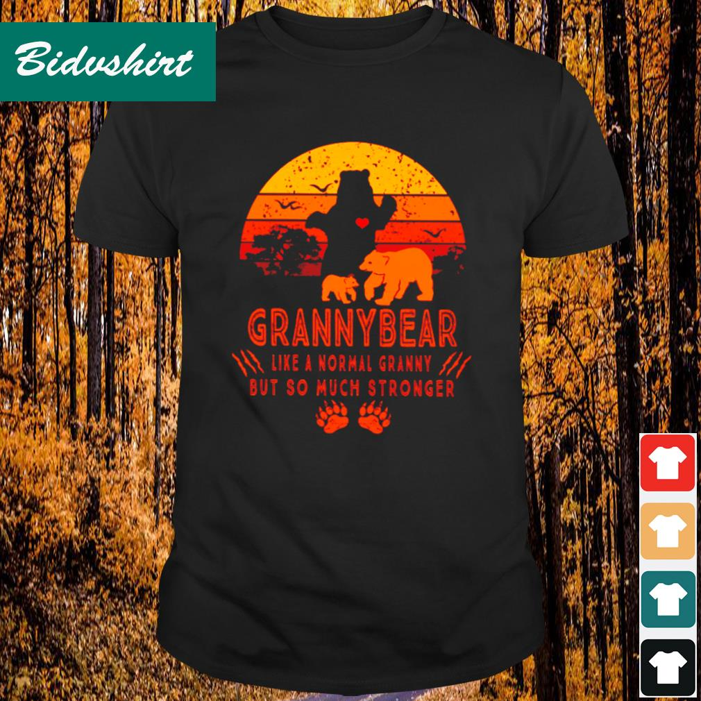Grannybear like a normal grannyi but so much stronger vintage shirt
