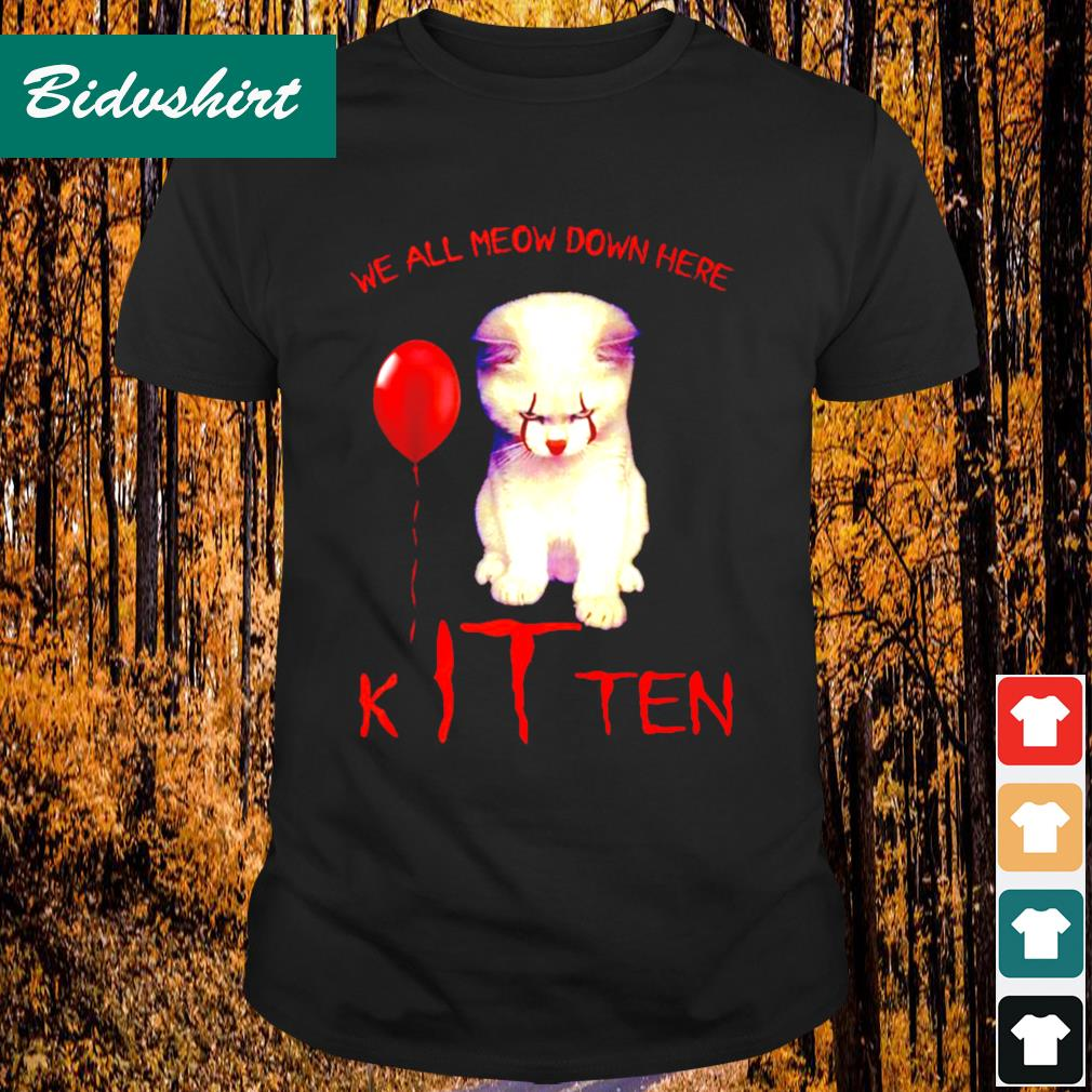 We all meow down here Kitten shirt