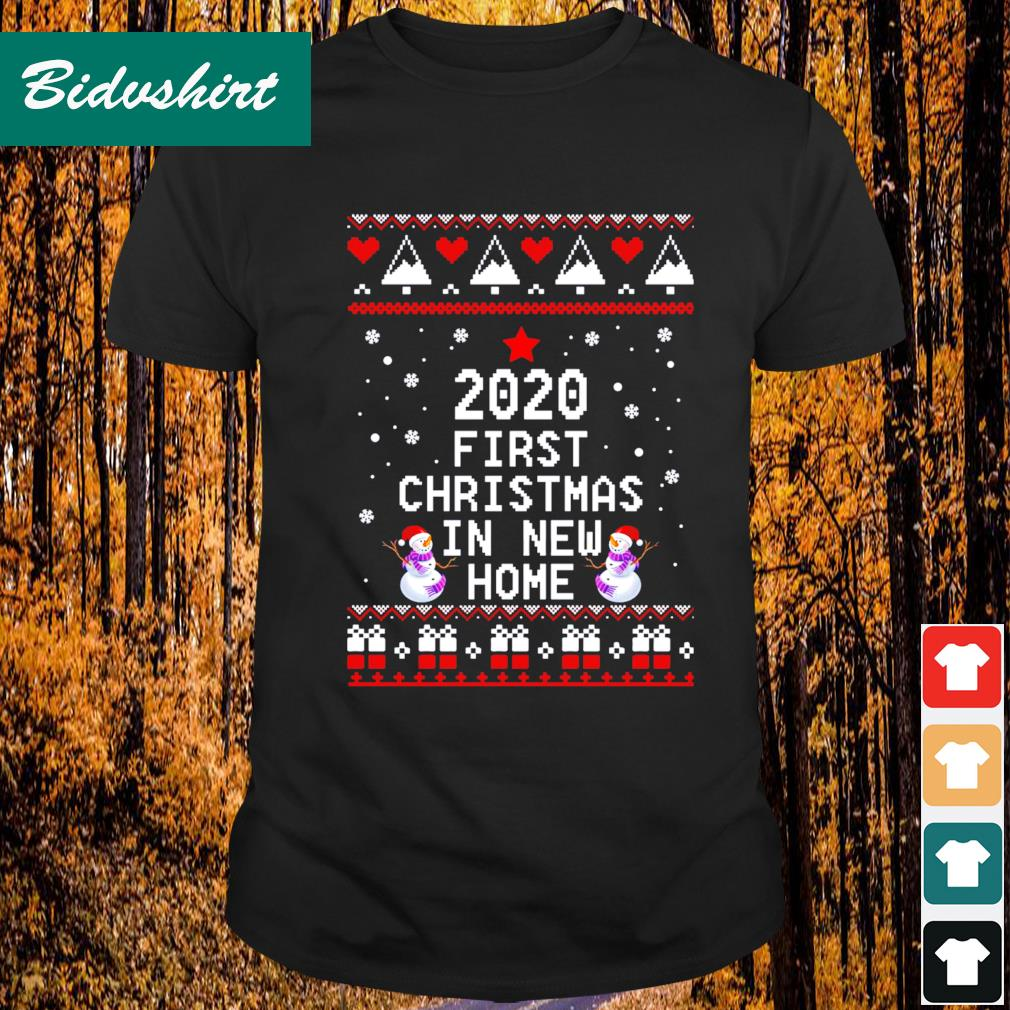 2020 first Christmas in new home ugly Christmas shirt