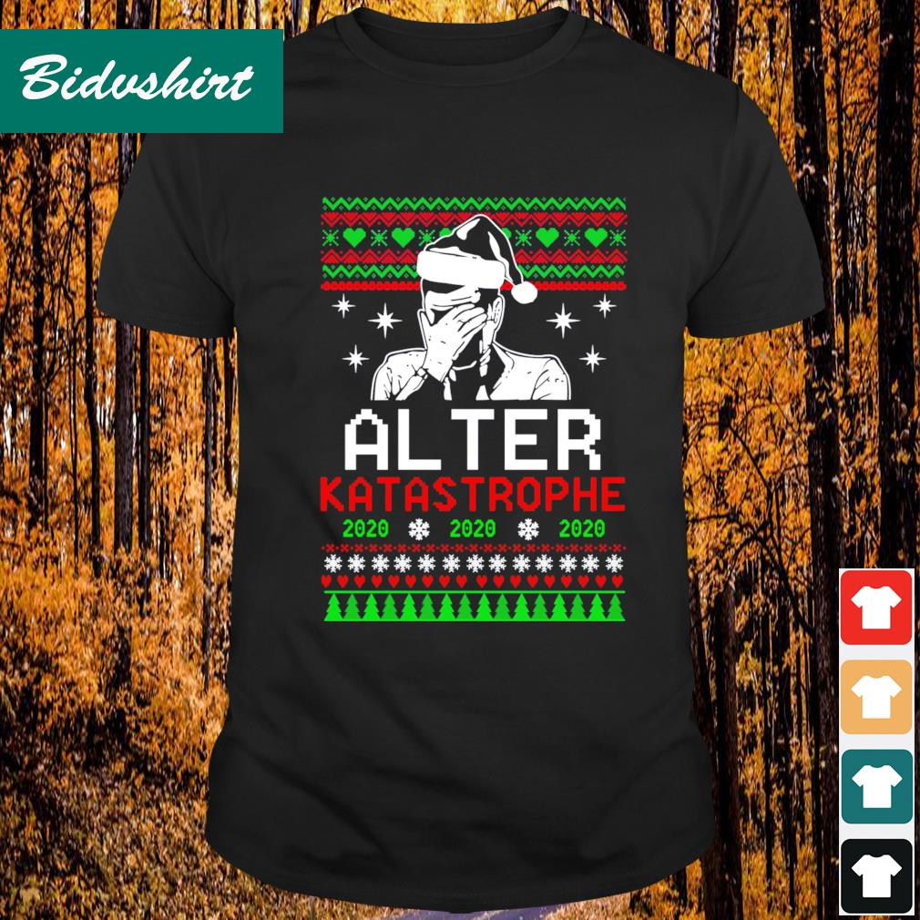 Alter Katastrophe 2020 ugly Christmas shirt