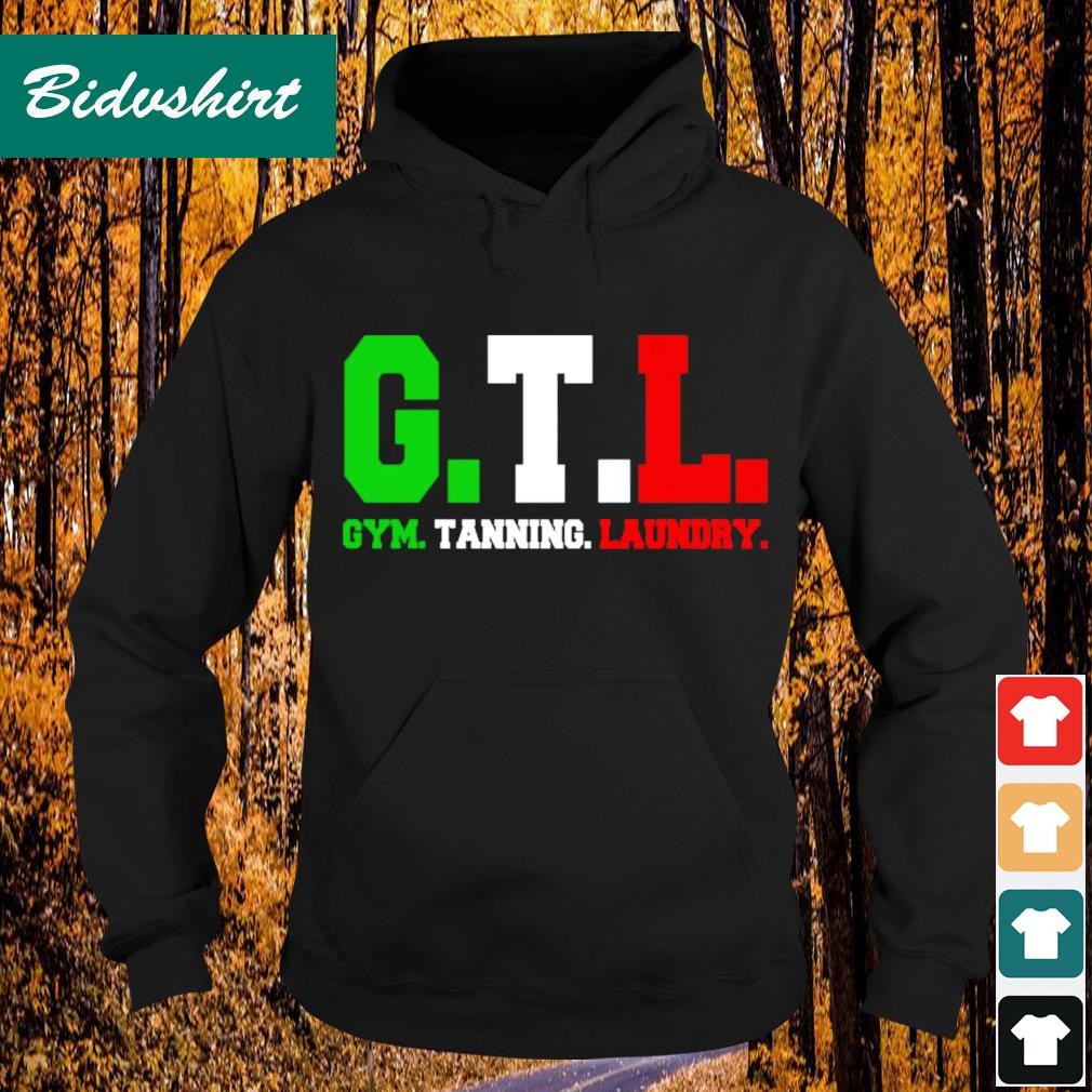 GTL gym tanning laundry s Hoodie