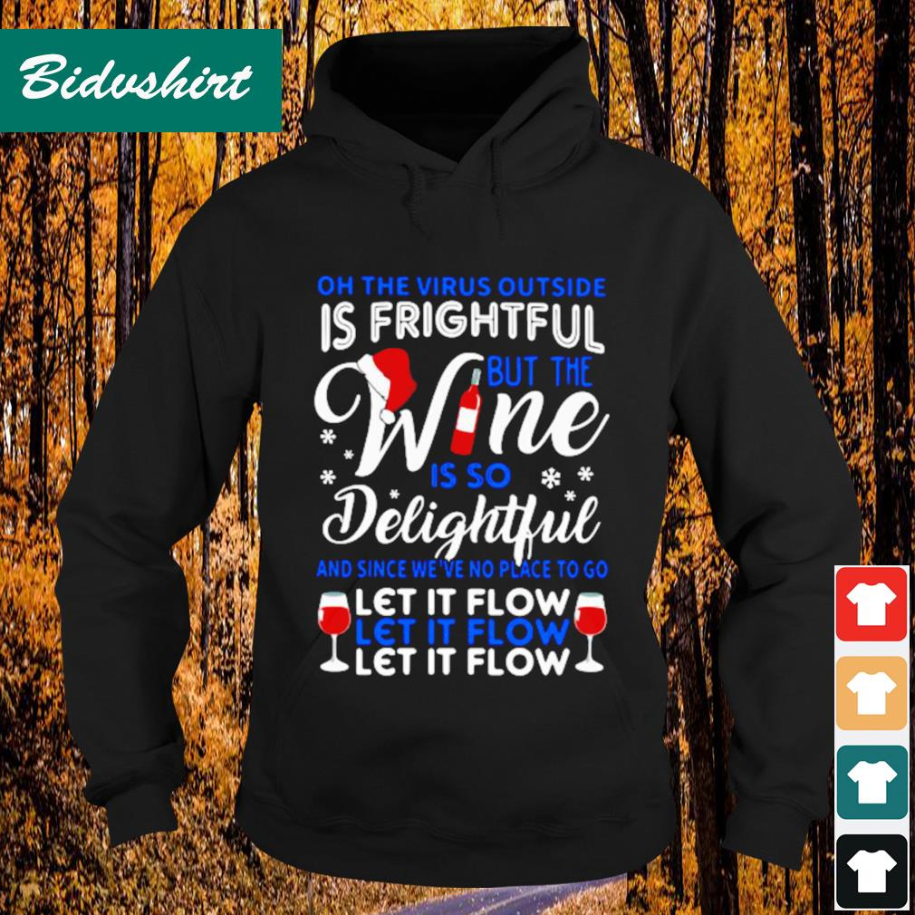On the the virus outside is fright but the wine is so delightful s Hoodie