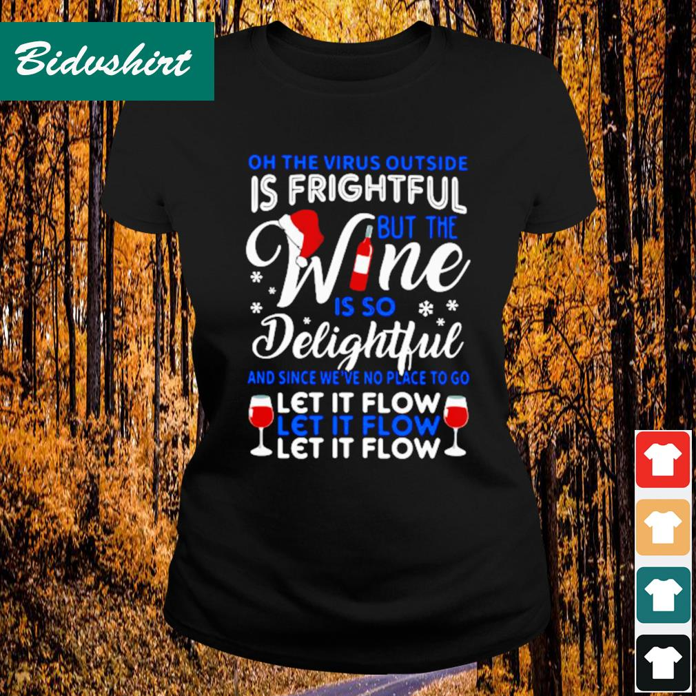 On the the virus outside is fright but the wine is so delightful s Ladies-tee
