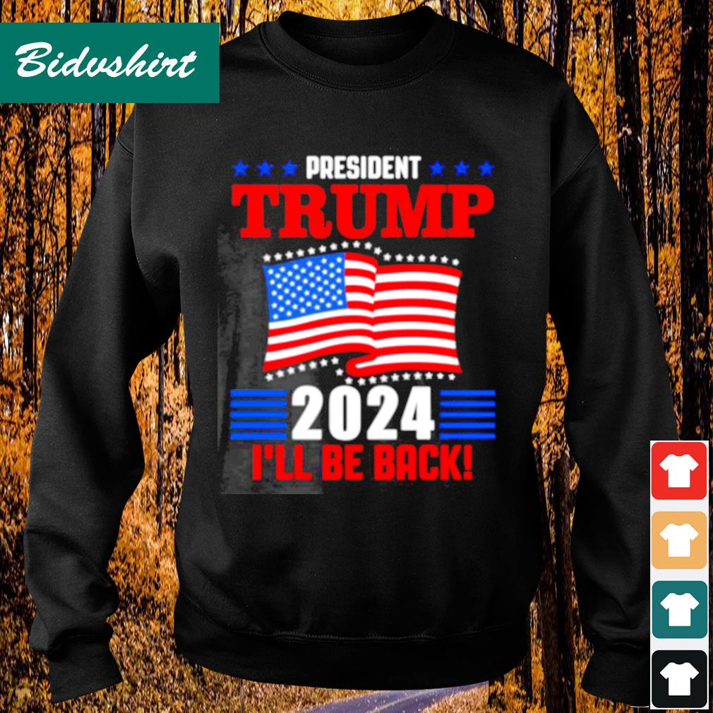 President Trump 2024 I'll be back s Sweater