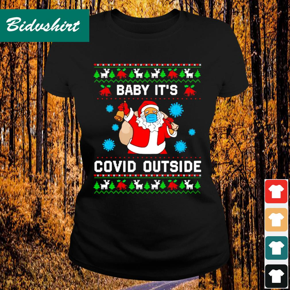 Santa baby it's Co-vid outside Christmas s Ladies-tee