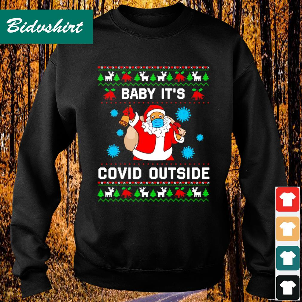 Santa baby it's Co-vid outside Christmas s Sweater