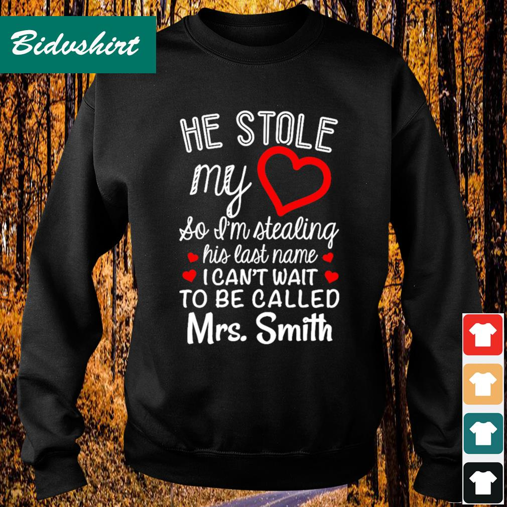 He stole my so I'm tealing his last name I can't wait to be called Mrs Smith s Sweater