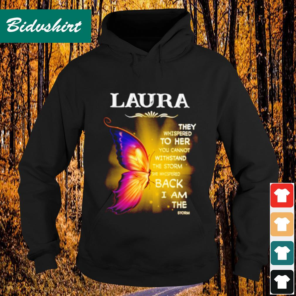 Laura they whispered to her you cannot withstand the storm s Hoodie