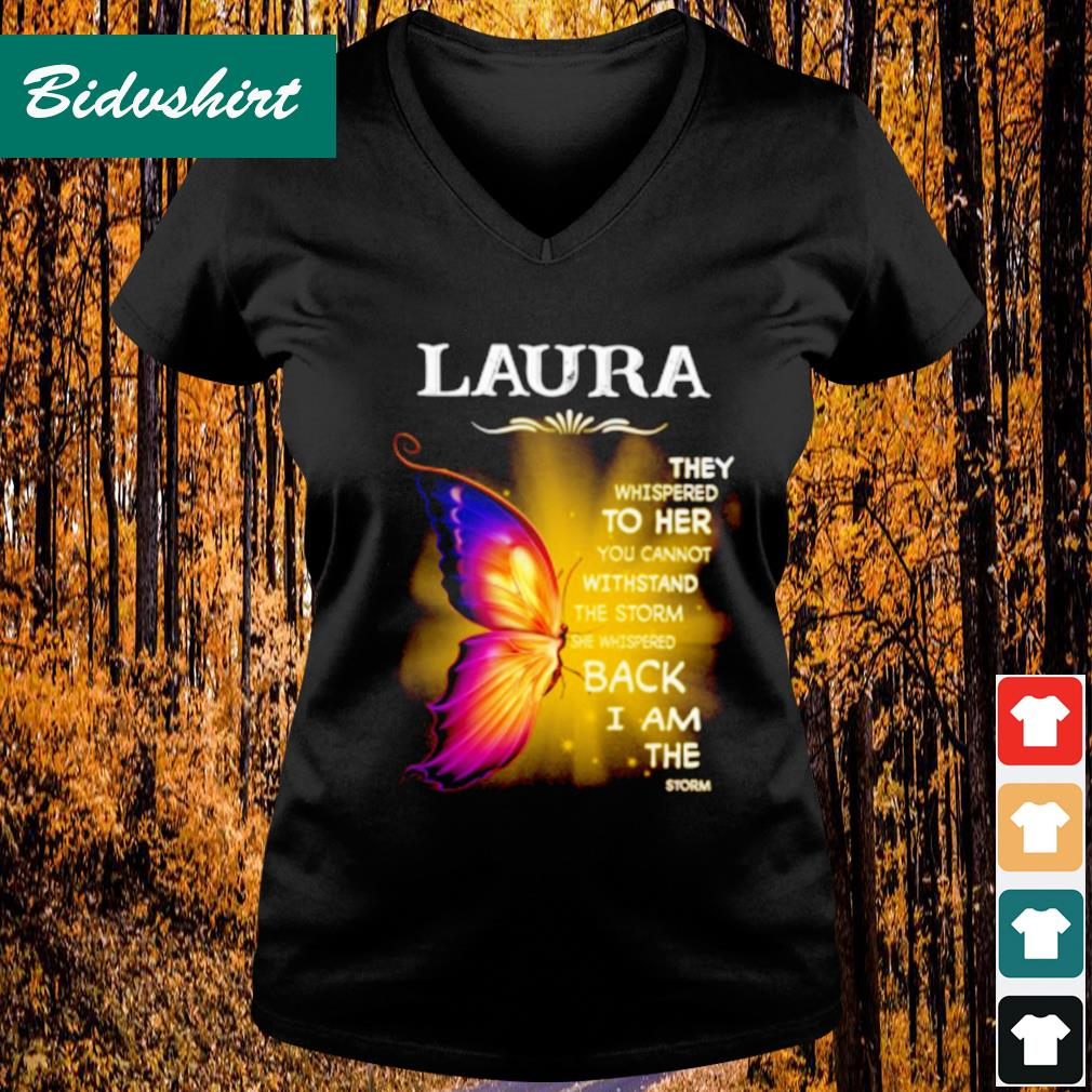 Laura they whispered to her you cannot withstand the storm s V-neck t-shirt