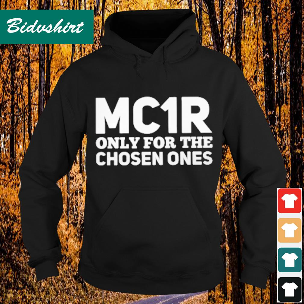 MC1R only for the chosen ones s Hoodie