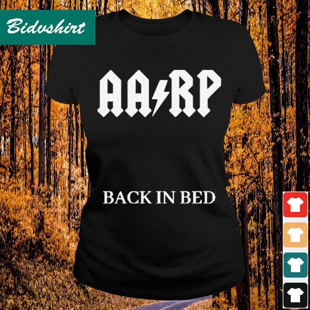 Official AARP back in bed s Ladies-tee