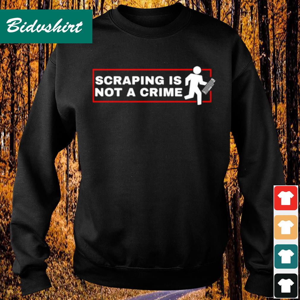 Scraping is not a crime s Sweater