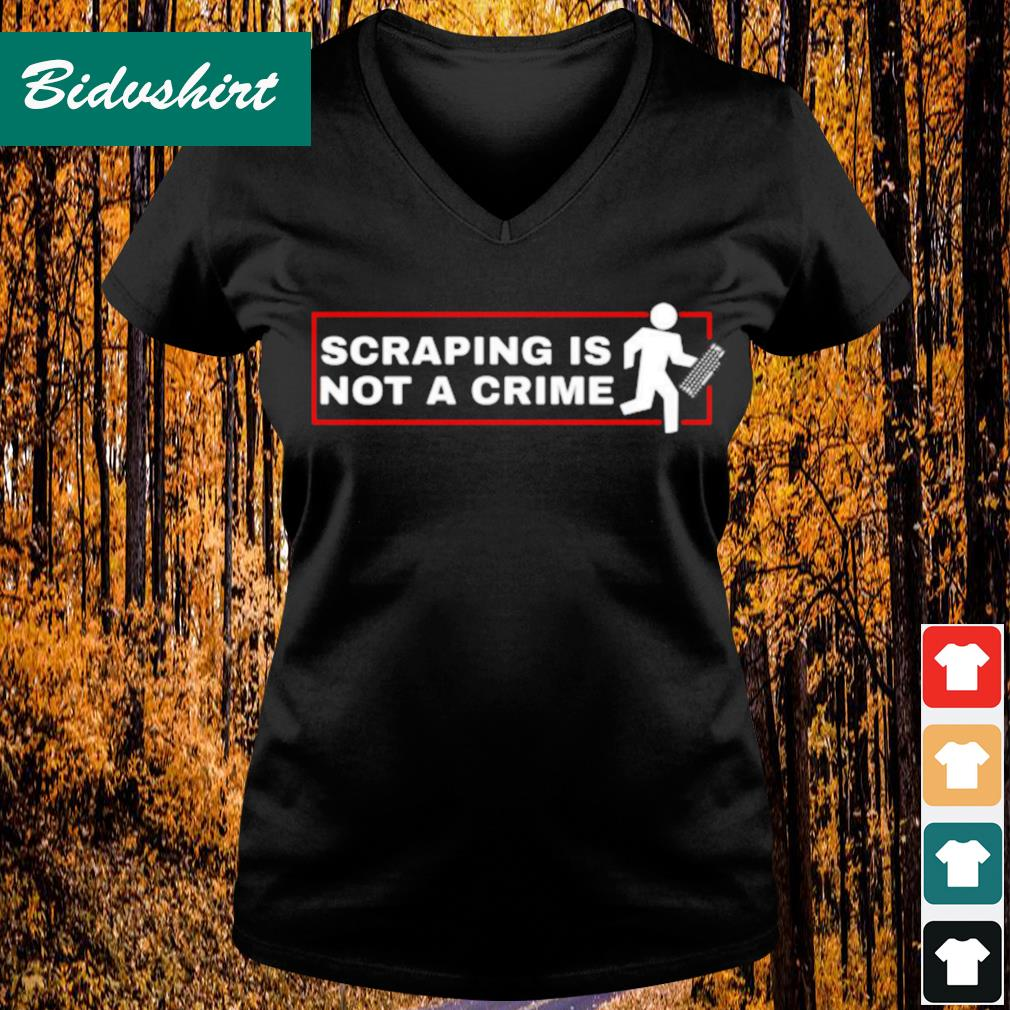 Scraping is not a crime s V-neck t-shirt